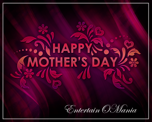 mothers day entertainomania