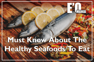 Seafoods Healthy EntertainOMania