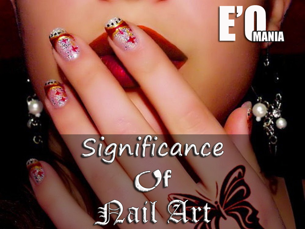 SIGNIFICANCE OF NAIL ART ENTERTAINOMANIA