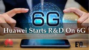Huawei Started R&D On 6G entertainomania