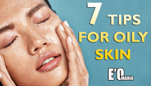 Perfect Skin Care Tips For Oily Skin Entertainomania