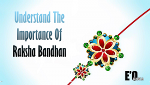 Understand The Importance Of Raksha Bandhan Entertainomania