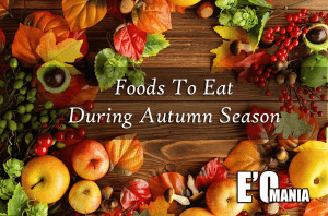 Foods To Eat During Autumn Season Entertainomania