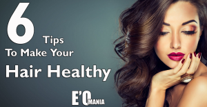 make your hair perfect tips entertainomania