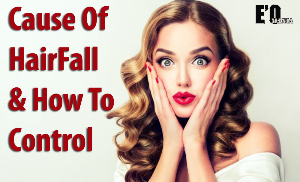 Cause Of HairFall & How To Control Entertainomania