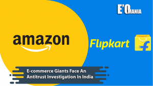 E-commerce Giants Face An Antitrust Investigation In India Entertainomania