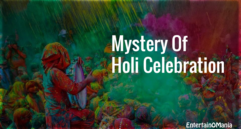 Mystery Of Holi Celebration