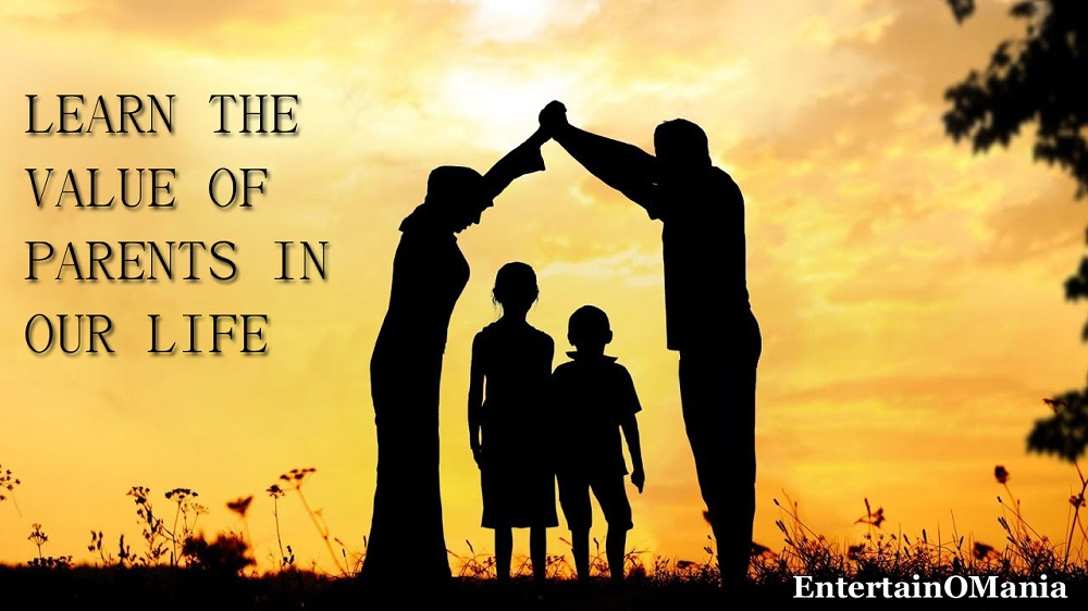 Learn The Value Of Parents In Our Life