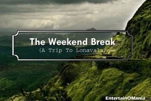 lonavala-trip-entertainomania