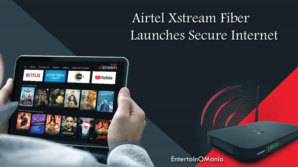 Airtel-Xstream-Fiber-Secure